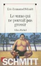 Le sumo qui ne pouvait pas grossir - Eric-Emmanuel Schmitt (ISBN 9782226190901)