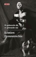 Er gebeurde dit, er gebeurde dat - Kristien Hemmerechts (ISBN 9789044537574)
