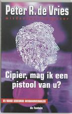 Cipier, mag ik een pistool van u ? - Peter R. de Vries (ISBN 9789026118913)