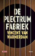 De plectrumfabriek - Vincent van Warmerdam (ISBN 9789044537413)