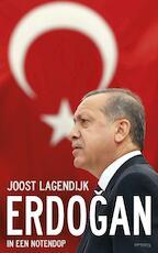 Erdogan in een notendop - Joost Lagendijk (ISBN 9789044631968)