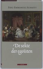 De sekte der egoïsten - Eric-Emmanuel Schmitt (ISBN 9789045000459)