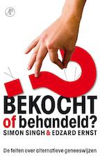 Bekocht of behandeld? - Simon Singh, Edzard Ernst (ISBN 9789029573139)