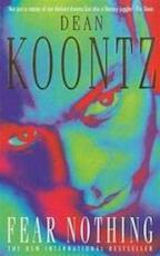 Fear nothing - Dean Koontz (ISBN 9780747258322)