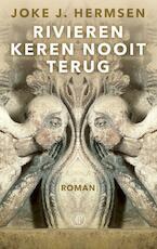 Rivieren keren nooit terug - Joke J. Hermsen (ISBN 9789029505437)