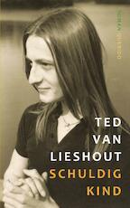Schuldig kind - Ted van Lieshout (ISBN 9789021406091)