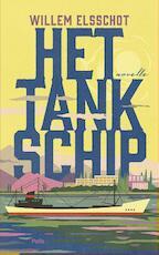 Het Tankschip - Willem Elsschot (ISBN 9789463102186)