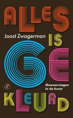 Alles is gekleurd - Joost Zwagerman (ISBN 9789029573825)