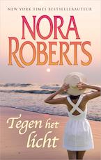 Tegen het licht - Nora Roberts (ISBN 9789402752281)
