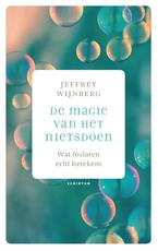De magie van het nietsdoen - Jeffrey Wijnberg (ISBN 9789463190671)
