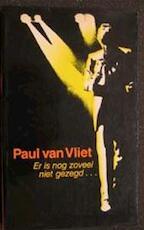 Er is nog zoveel niet gezegd ... - Paul Van Vliet (ISBN 9789026103216)