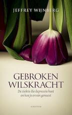 Gebroken wilskracht - Jeffrey Wijnberg (ISBN 9789463190497)