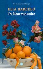 De kleur van stilte - Elia Barceló (ISBN 9789021406626)