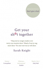 Get your sh*t together - Sarah Knight (ISBN 9789021565989)