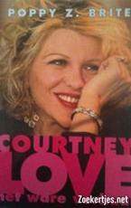 Courtney Love - Poppy Z. Brite, Cherie van Gelder (ISBN 9789024521647)