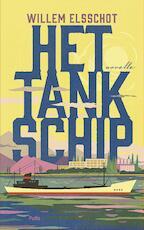 Het Tankschip - Willem Elsschot (ISBN 9789463102452)