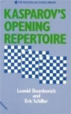 Kasparov's opening repertoire - Leonid Shamkovich, Eric Schiller (ISBN 9780713457186)