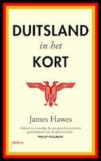 Duitsland in het kort - James Hawes (ISBN 9789460036231)