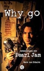 Why go - Mark van Schaick (ISBN 9789021408330)