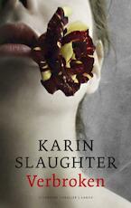 Verbroken - Karin Slaughter (ISBN 9789023458852)