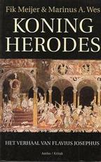 Koning Herodes - Fik Meijer, Marinus A. Wes, Flavius Josephus (ISBN 9789026315558)