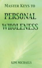 Master Keys to Personal Wholeness - Kim Michaels (ISBN 9789949934072)