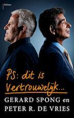 PS Dit is vertrouwelijk - Gerard Spong, Peter R. de Vries (ISBN 9789460038006)