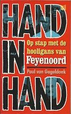 Hand in hand - op stap met de hooligans van Feyenoord