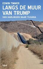 Langs de muur van Trump - Edwin Timmer (ISBN 9789021409153)