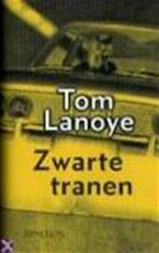 Zwarte tranen - Tom Lanoye (ISBN 9789053336830)