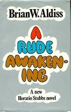 A Rude Awakening - Brian Aldiss (ISBN 0297774484)