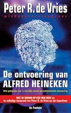 De ontvoering van Alfred Heineken - P.R. de Vries (ISBN 9789026118579)