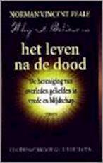Het leven na de dood - Norman Vincent Peale, Ruth Stafford Peale, Judith Boer, Bert van Rijswijk, Yolande Michon (ISBN 9789051216851)