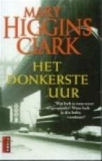 Het donkerste uur - Mary Higgins Clark, Marianne Lakens Douwes (ISBN 9789024534517)