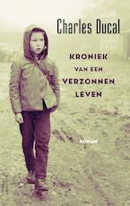 Kroniek van een verzonnen leven - Charles Ducal (ISBN 9789025452254)