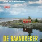De baanbreker - Henning Mankell (ISBN 9789044540826)