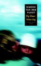 Op klaarlichte dag - Simone van der Vlugt (ISBN 9789041415325)
