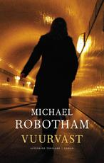 Vuurvast - Michael Robotham (ISBN 9789023441922)