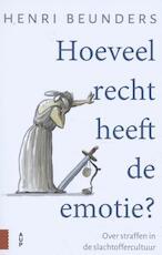 Hoeveel recht heeft de emotie? - Henri Beunders (ISBN 9789462987258)