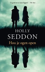 Hou je ogen open - Holly Seddon (ISBN 9789026344381)