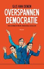 Overspannen democratie - Gijs van Oenen (ISBN 9789024419661)