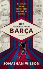 Het geheim van Barça - Jonathan Wilson (ISBN 9789026339431)