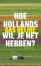 Hoe Hollands wil je het hebben? - Bas Heijne (ISBN 9789044637946)