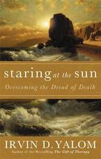 Staring at the Sun - Irvin Yalom (ISBN 9780749928780)