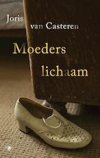 Moeders lichaam - Joris van Casteren (ISBN 9789403138602)