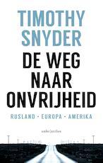 De weg naar onvrijheid - Timothy Snyder (ISBN 9789026343308)