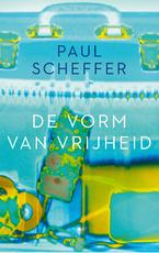 De vorm van vrijheid - Paul Scheffer (ISBN 9789023471769)