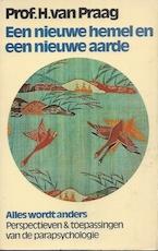 Een nieuwe hemel en een nieuwe aarde - H. van. Praag (ISBN 9789022401996)