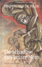 De schaduw van keizer Nero - Hildegard van de Velde (ISBN 9789065657688)