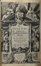 Hooghberoemde Joodsche historien ende boecken. Noch Egesippus vande ellendighe verstoringe der stadt Jerusalem - Flavius Josephus
